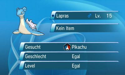 In diesem Falle ist das Angebotene Pokémon ein Lapras und das Gewünschte ein Pikachu.